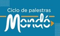 Incubadora Mondó promove palestras sobre o universo das startups