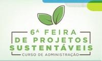 6ª Feira de Projetos Sustentáveis será realizada em 3 de junho