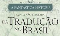 Ex-aluna resgata história dos maiores tradutores no Brasil