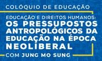 Evento debate Educação e Direitos Humanos na época neoliberal