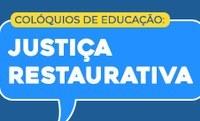 Pós-Graduação discute Justiça Restaurativa em Colóquios de Educação