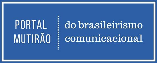Acesse o Portal Mutirão do Brasileirismo Comunicacional