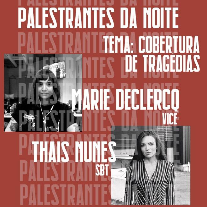 Marie Delercq e Thais Nunes falam sobre as coberturas das tragédias de Brumadinho e Suzano