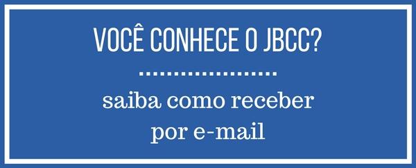 Saiba como receber o JBCC por e-mail